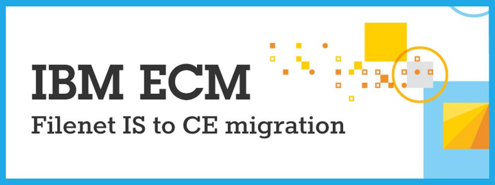 IBM ECM migration and system consolidation
